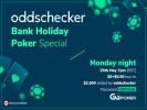 How to enter the oddschecker Bank Holiday Special poker tournament