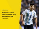 Argentina v Croatia: Stats to consider when building your RAB