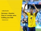 Germany v Sweden: Stats to consider when building your RAB