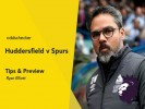 Huddersfield v Spurs Tips & Betting Preview