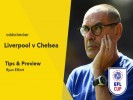 Liverpool v Chelsea Tips & Betting Preview