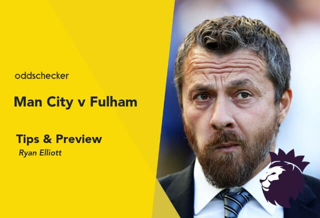 Man City v Fulham Tips & Betting Preview