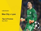 Man City v Lyon Tips & Betting Preview