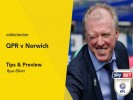 QPR v Norwich Tips & Betting Preview