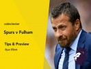 Spurs v Fulham Betting Tips & Preview
