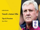 Yeovil v Aston Villa Betting Tips & Preview
