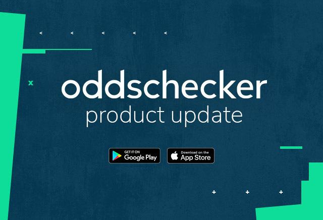 oddschecker App Update: We've listened to your feedback